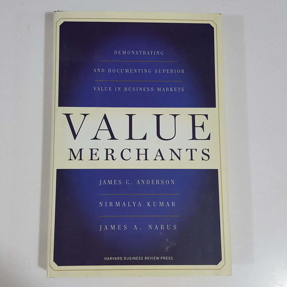 Value Merchants by Anderson, Kumar & Narus (Hardcover)