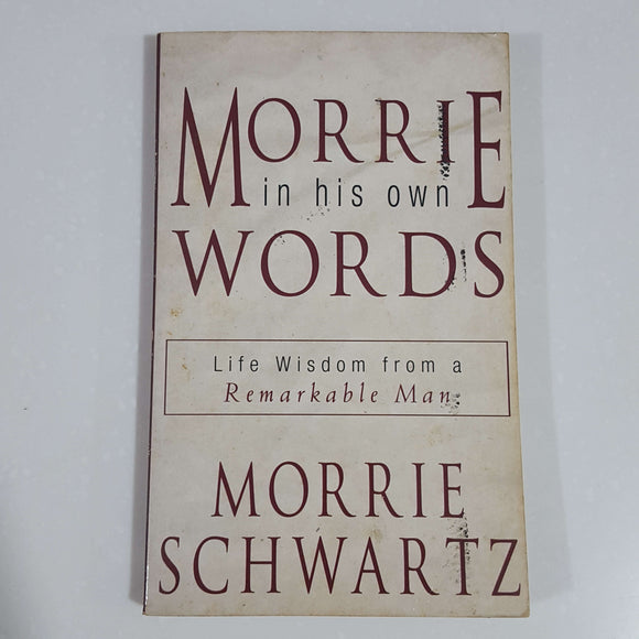 Morrie in His Own Words by Morrie Schwartz