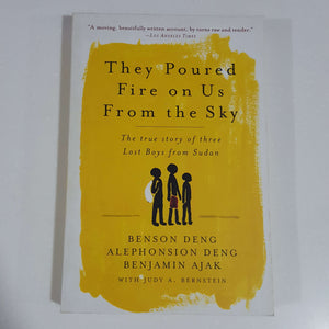 They Poured Fire on Us From the Sky by Deng, Deng & Ajak