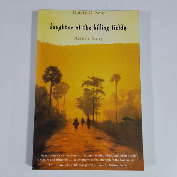 Daughter of the Killing Fields: Asrei's Story by Theary C. Seng