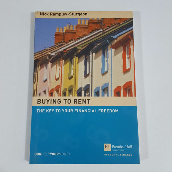 Buying to Rent: The Key to Your Financial Freedom by Nick Rampley-Sturgeon