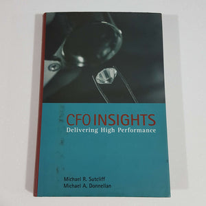 CFO Insights: Delivering High Performance by Sutcliff & Donnellan