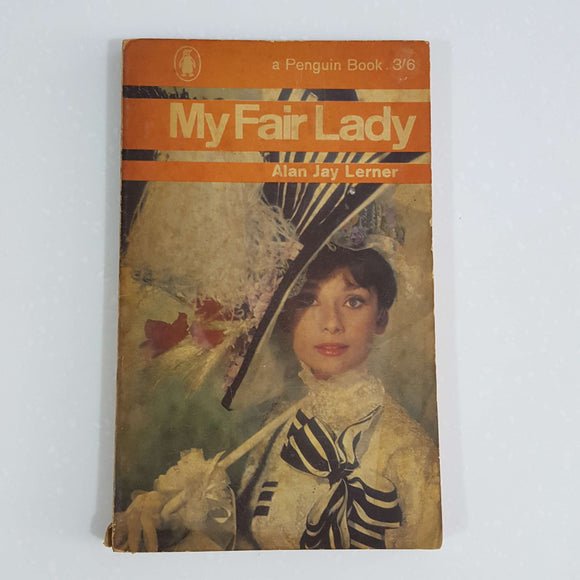 My Fair Lady by Alan Jay Lerner