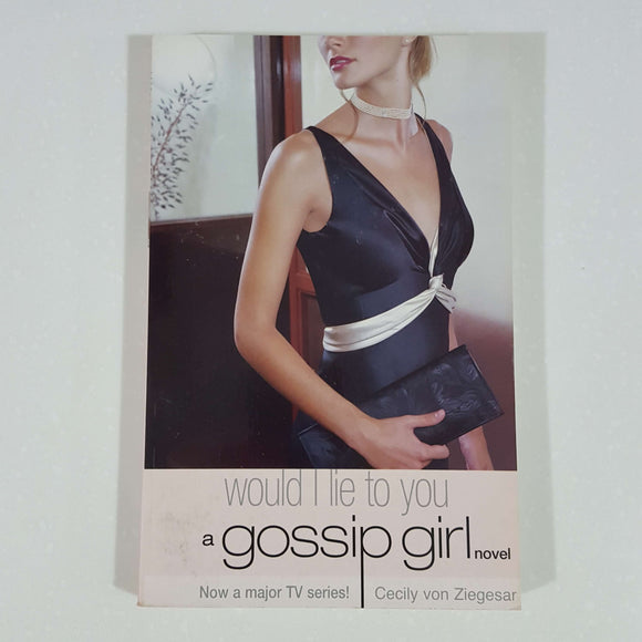 Would I Lie to You (Gossip Girl) by Cecily von Ziegesar