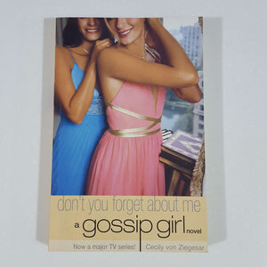 Don't You Forget About Me (Gossip Girl) by Cecily von Ziegesar