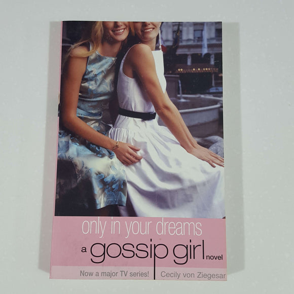Only in Your Dreams (Gossip Girl) by Cecily von Ziegesar