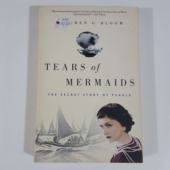 Tears of Mermaids: The Secret Story of Pearls by Stephen G. Bloom