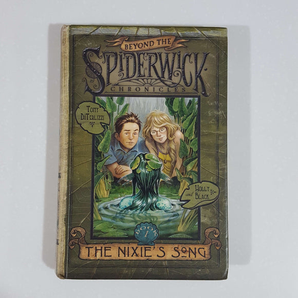 The Nixie's Song (Beyond the Spiderwick Chronicles) by DiTerlizzi & Black (Hardcover)