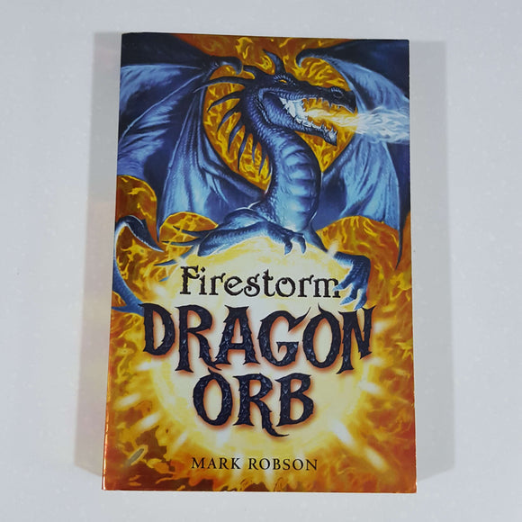 Firestorm (Dragon Orb #1) by Mark Robson