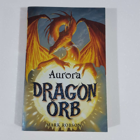 Aurora (Dragon Orb #4) by Mark Robson