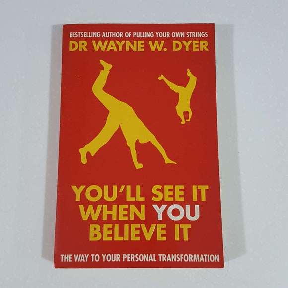 You'll See It When You Believe It by Wayne W. Dyer