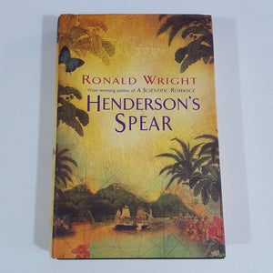 Henderson's Spear by Ronald Wright (Hardcover)