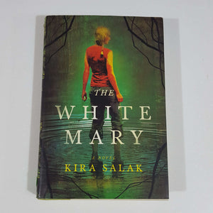 The White Mary by Kira Salak (Hardcover)