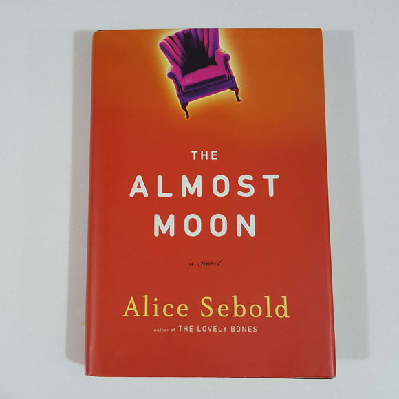 The Almost Moon by Alice Sebold (Hardcover)
