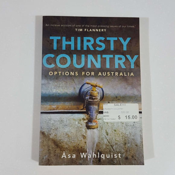 Thirsty Country: Options for Australia by Asa Wahlquist