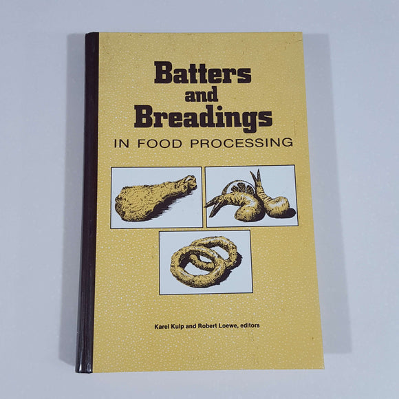 Batters and Breadings in Food Processing (1st Ed.) edited by Kulp & Loewe