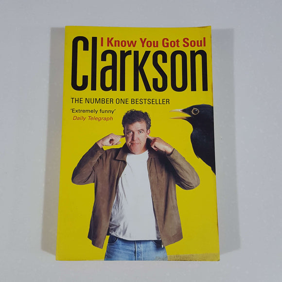 I Know You Got Soul by Jeremy Clarkson
