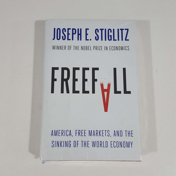 Freefall: America, Free Markets, and the Sinking of the World Economy by Stiglitz