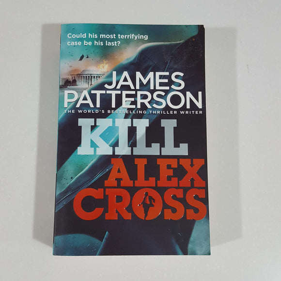 Kill Alex Cross (Alex Cross #18) by James Patterson