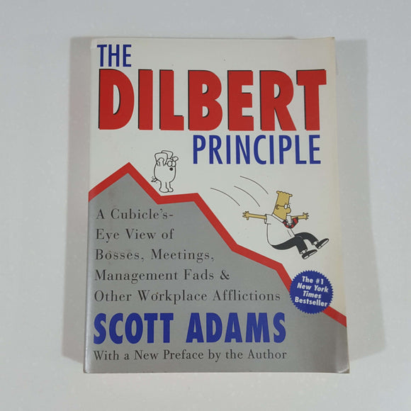 The Dilbert Principle by Scott Adams