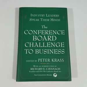 The Conference Board Challenge to Business: Industry Leaders Speak Their Minds edited by Peter Krass (Hardcover)