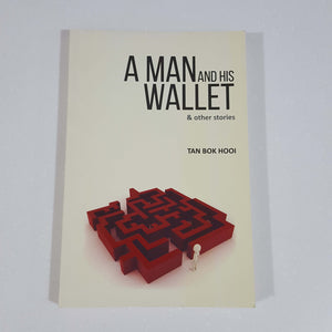 A Man and His Wallet & Other Stories by Tan Bok Hooi
