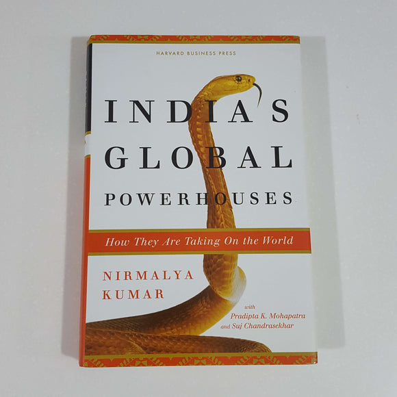 India's Global Powerhouses: How They Are Taking On the World by Nirmalya Kumar (Hardcover)