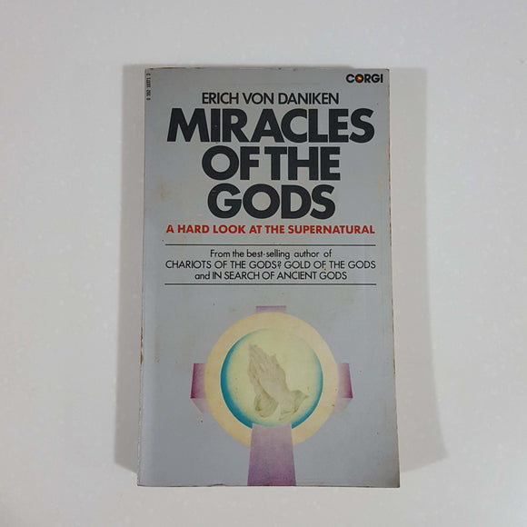 Miracles of the Gods by Erich Von Daniken
