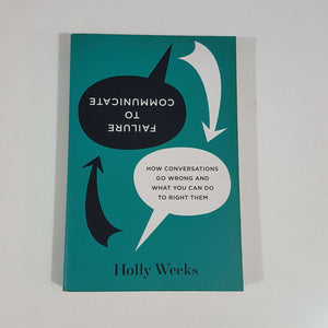 Failure to Communicate by Holly Weeks