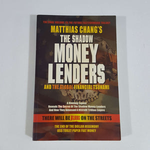 The Shadow Moneylenders and the Global Financial Tsunami by Matthias Chang