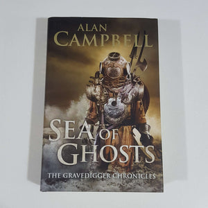 Sea of Ghosts (The Gravedigger Chronicles #1) by Alan Campbell (Hardcover)