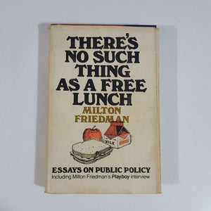There's No Such Thing as a Free Lunch by Milton Friedman (Hardcover)