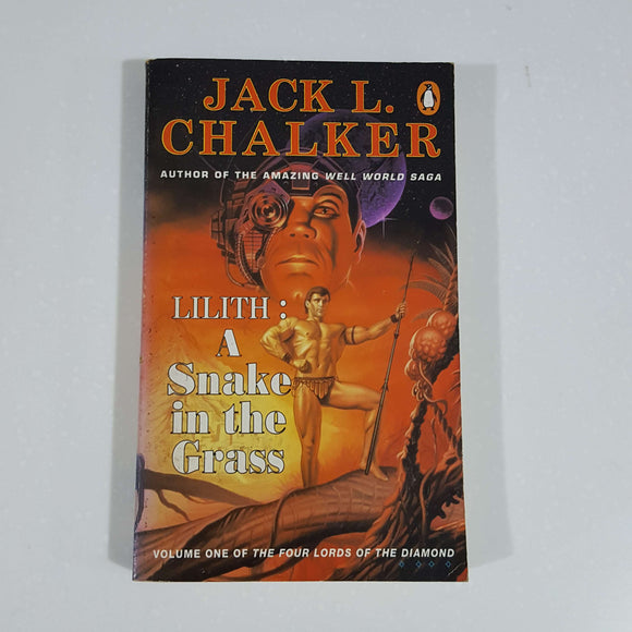 Lilith: A Snake in the Grass (The Four Lords of the Diamond #1) by Jack L. Chalker