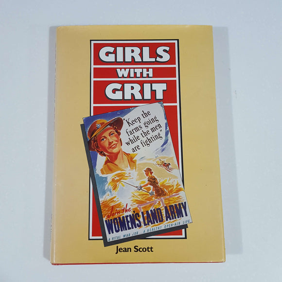 Girls with Grit: Memories of the Australian Women's Land Army by Jean Scott (Hardcover)