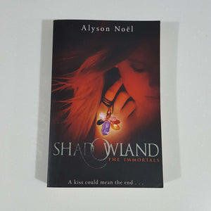 Shadowland (The Immortals #3) by Alyson Noel