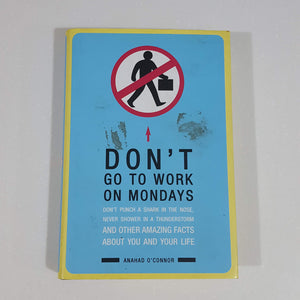 Don't Go To Work On Mondays by Anahad O'Connor (Hardcover)