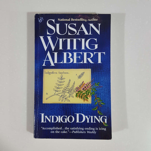 Indigo Dying by Susan Wittig Albert