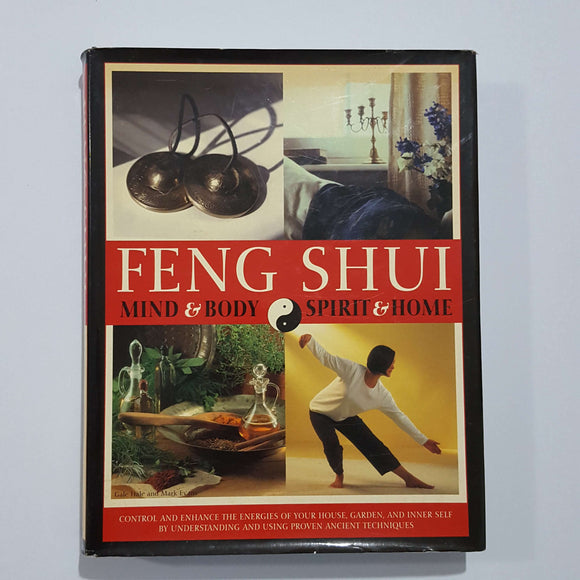 Feng Shui: Mind & Body, Spirit & Home by Hale & Evans