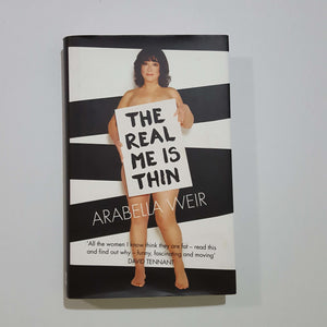 The Real Me is Thin by Arabella Weir (Hardcover)