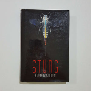 Stung by Bethany Wiggins (Hardcover)