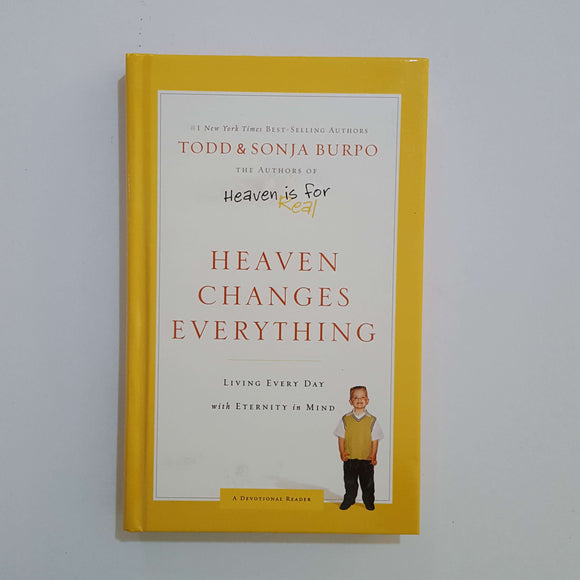 Heaven Changes Everything by Todd & Sonja Burpo (Hardcover)