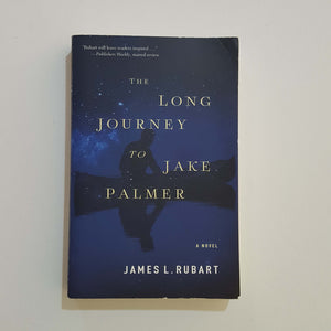 The Long Journey to Jake Palmer by James L. Rubart