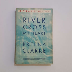 River, Cross My Heart by Breena Clarke
