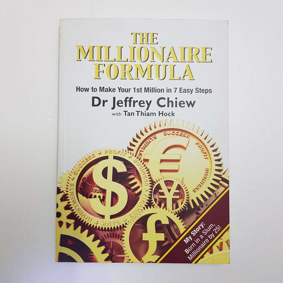 The Millionaire Formula: How To Make Your 1st Million In 7 Easy Steps by Dr. J. Chew & Tan T.H.