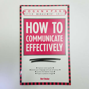 How To Communicate Effectively by Bert Decker