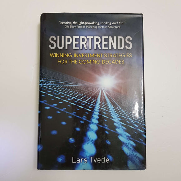 Supertrends: Winning Investment Strategies For The Coming Decades by Lars Tvede (Hardcover)