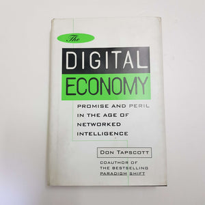 The Digital Economy: Promise And Peril In The Age Of Networked Intelligence by Don Tapscott (Hardcover)