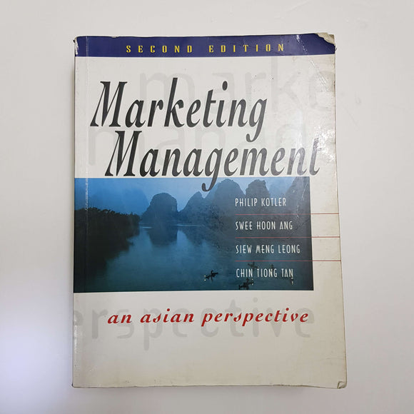 Marketing Management: An Asian Perspective (2nd Edition) by P. Kotler, S. H. Ang, S. M. Leong & C. T. Tan