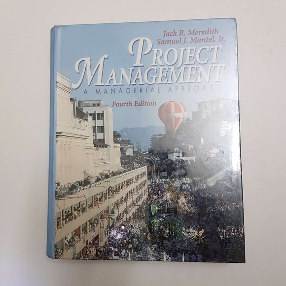 Project Management: A Managerial Approach (4th Edition) by J.R Meredith & S. J. Mantel, Jr. (Hardcover)
