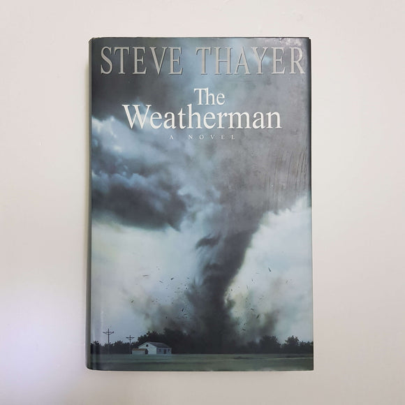 The Weatherman by Steve Thayer (Hardcover)